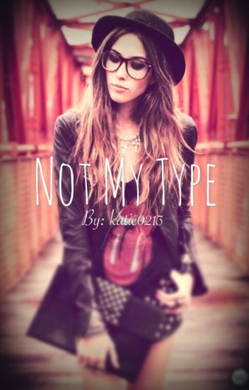 Not My Type [COMPLETED]