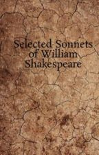 Selected Sonnets of William Shakespeare by timothy_tea