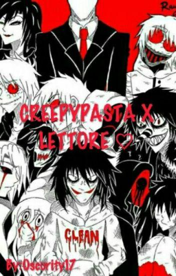 CREEPYPASTA X LETTORE ♡♡