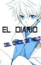 El Diario Del Chico De Hielo by fallkey