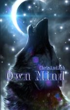Own Mind || Teen Wolf by ChrisAndAsh