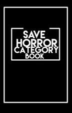 SaveHorrorCategory by SaveHorrorCategory