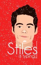 Stiles (is typing) | Sterek. by bryrdbks