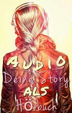 AUDIO - Deine Story als Hörbuch by LadyLavinia