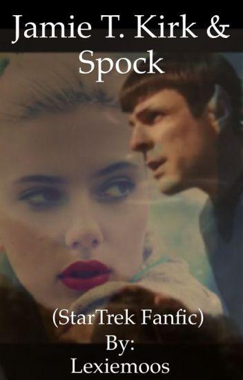 Jamie T. Kirk & Spock (StarTrek Fanfic) •Book 2•