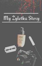 My Żyletka Story by AdriannaMarianna