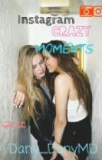 Instagram:CrazyMoments #Wattys2016 by Dany_DanyMD