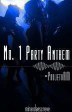 No. 1 Party Anthem by mirandaescreve
