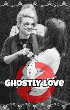 Ghostly Love (A Holtzbert Story) by moonlitdust