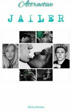 Attractive Jailer || Niall Horan by Alana_Samaras