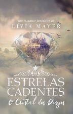 Estrelas Cadentes | O Cristal dos Desejos (Amostra) by Liviamayer
