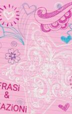 FRASi & CiTAZiONi by LittleLiar46