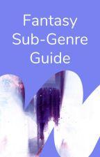 Fantasy Sub-Genre Guide by Fantasy