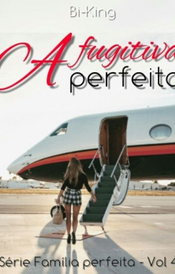 A fugitiva perfeita