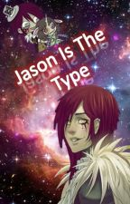 Jason The Toymaker Is The Type by -Headphxnes