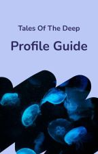 Tales of the Deep - Profile Guide by talesofthedeep