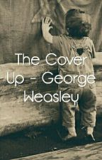 The Cover Up - George Weasley by los_pierce_da_veils