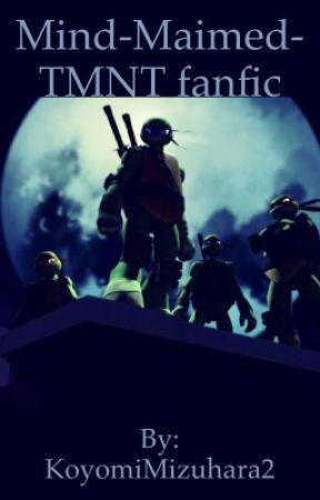 MIND-MAIMED-TMNT fanfic - Chapter 3: Raph's Fear - Wattpad
