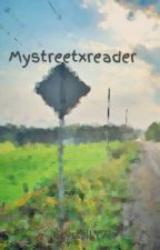 Mystreetxreader by CrystalLY7