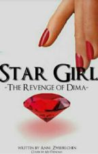 Star Girl ~ The revenge of Dima (#SoulAward2017) by Anni_Zwiebelchen