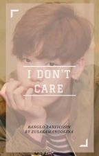 I Don't Care || BANGLO by ZusAkaMandolina