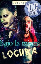 Bajo la misma locura© | Harley Quinn [Joker v Batman]  by LadyPool_