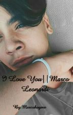I Love You||Marco Leonardi by RosaLeonardii