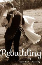 Rebuilding by Sophielm77_Casualty