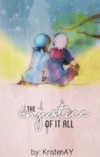 The Injustice of it All by kristenay