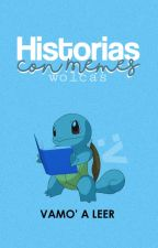 Historias con memes (:v) by wolcas
