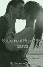 Seulement Pour 168 Heures by claraspencer21