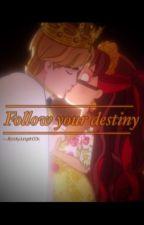 Follow Your Destiny... by JibootyJungsh00k