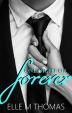 One Night Or Forever (3 chapter sample read only) by ElleMThomas