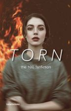 [ON HOLD] Torn || The 100 [2] by babetteblake