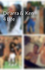 De'arra &  Ken 4 Life  by KingManMan10