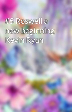 #5 Roswell a new beginning Kevin Ryan by Mari_Carmen
