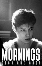 Mornings (SDSB One Shot)✔️ by Fudge971