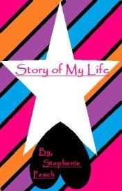 Story of My Life... by stepheniepeach86