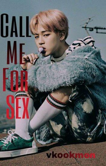 Call Me For Sex 》Jikook