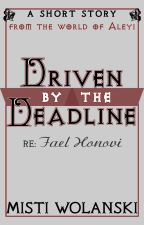Driven by the Deadline - Tales from Aleyi: a short story about Honovi by carradee