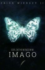 Imago-zbiór wierszy II by girlinthewindoww
