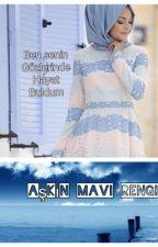 AŞKIN MAVİ RENGİ  by Sedef_1995