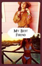 My Best Friend (Lauren G!p) by BahFeliciaLol97