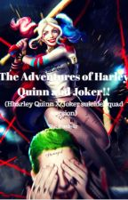 The Adventures of Harley Quinn and Joker!! (Harley Quinn X Joker)[ON HOLD!!] by peachyta3