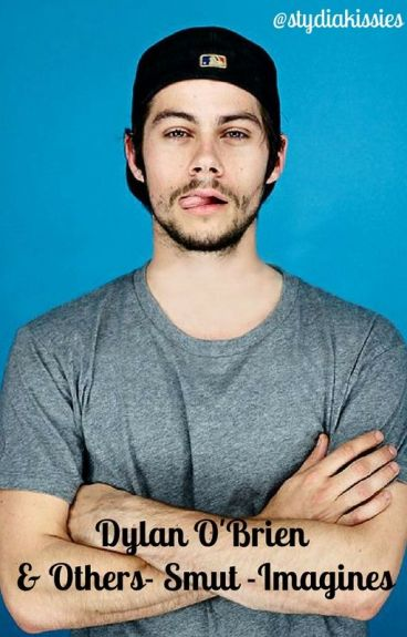 Dylan O'Brien & Others-Smut-Imagines