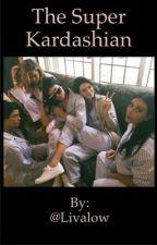 The super Kardashian by livalow