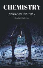 Chemistry (Bennomi Oneshots) by MrsBennettFrazier
