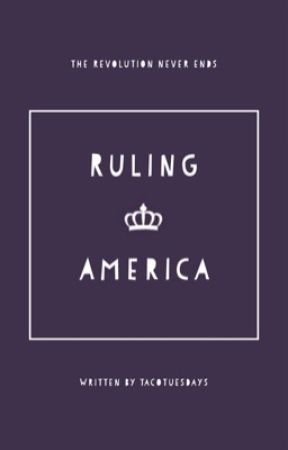 Ruling America by tacotuesdays