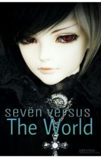 Sevën Versus The World  (Boyxboy) by Imagine_bandfiction