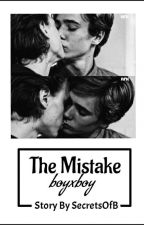 The Mistake.{•boyxboy•} by -inaccesibilul-